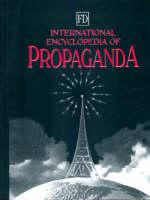 International Encyclopedia of Propaganda (Hardback)
