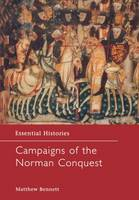 Campaigns of the Norman Conquest - Essential Histories (Hardback)