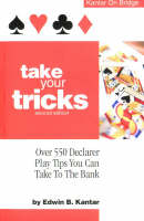 Take Your Tricks: Over 550 Declarer Play Tips You Can Take to the Bank (Paperback)