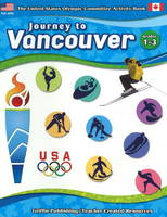 Journey to Vancouver: Grades 1-3 (Paperback)