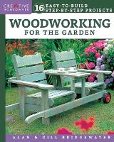 Woodworking for the Garden: 16 Easy-to-Build Step-by-Step Projects (Paperback)