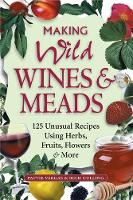 Making Wild Wines & Meads (Paperback)