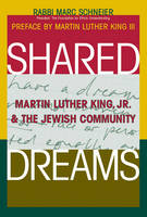 Shared Dreams: Martin Luther King Jnr & the Jewish Community (Hardback)
