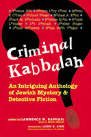 Criminal Kabbalah: An Intriguing Anthology of Jewish Mystery and Detective Fiction (Paperback)