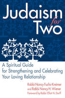 Judaism for Two: A Spiritual Guide for Strengthening and Celebrating Your Loving Relationship (Paperback)