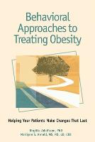 Behavioral Approaches to Treating Obesity (Paperback)