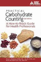 Practical Carbohydrate Counting: A How-to-Teach Guide for Health Professionals (Paperback)