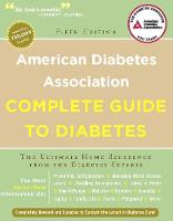 American Diabetes Association Complete Guide to Diabetes: The Ultimate Home Reference from the Diabetes Experts (Paperback)