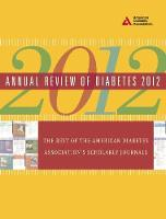 Annual Review of Diabetes 2012: The Best of the American Diabetes Association's Scholarly Journals (Paperback)