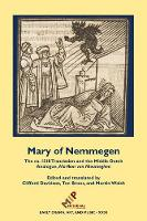 Mary of Nemmegen: The ca. 1518 Translation and the Middle Dutch Analogue, Mariken van Nieumeghen - Early Drama, Art, and Music 31 (Hardback)
