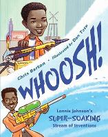 Whoosh!: Lonnie Johnson's Super-Soaking Stream of Inventions (Paperback)