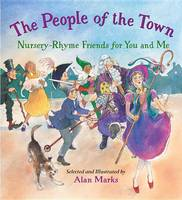 The People of the Town: Nursery-Rhyme Friends for You and Me (Hardback)