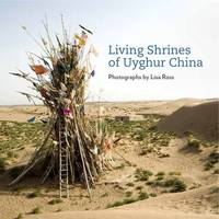 Living Shrines of Uyghur China (Hardback)