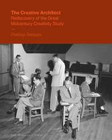 The Creative Architect: Inside the Great Midcentury Personality Study (Hardback)
