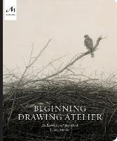 Beginning Drawing Atelier: An Instructional Sketchbook (Hardback)
