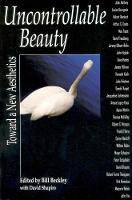 Uncontrollable Beauty: Toward a New Aesthetics (Paperback)