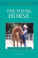 Understanding the Young Horse (Paperback)