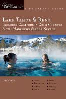 Explorer's Guide Lake Tahoe & Reno: Includes California Gold Country & the Northern Sierra Nevada: A Great Destination - Explorer's Great Destinations (Paperback)