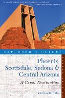 Explorer's Guide Phoenix, Scottsdale, Sedona & Central Arizona: A Great Destination - Explorer's Great Destinations (Paperback)