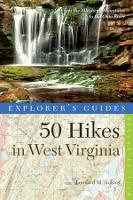 Explorer's Guide 50 Hikes in West Virginia: Walks, Hikes, and Backpacks from the Allegheny Mountains to the Ohio River - Explorer's 50 Hikes (Paperback)