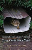 A Field Guide to Your Own Back Yard (Paperback)