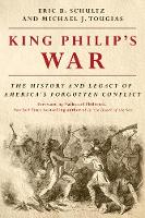 King Philip's War: The History and Legacy of America's Forgotten Conflict (Paperback)