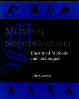 Medieval Swordsmanship: Illustrated Methods and Techniques (Paperback)