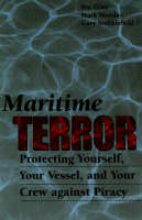 Maritime Terror: Protecting Yourself, Your Vessel and Your Crew Against Piracy (Paperback)