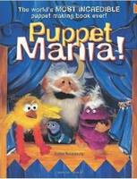 Puppet Mania!: The World's Most Incredible Puppet Making Book Ever! (Paperback)
