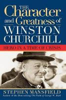 Character and Greatness of Winston Churchill: Hero in a Time of Crisis (Paperback)