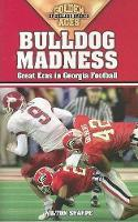 Bulldog Madness: Golden Ages of Georgia Football - Golden Ages of College Sports (Paperback)