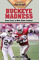 Buckeye Madness: Great Eras in Ohio State Football (Paperback)