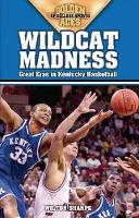 Wildcat Madness: Great Eras in Kentucky Basketball - Golden Ages of College Sports (Paperback)
