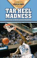 Tar Heel Madness: Great Eras in North Carolina Basketball - Golden Ages of College Sports (Paperback)
