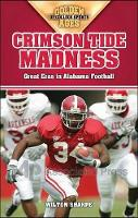 Crimson Tide Madness: Great Eras in Alabama Football - Golden Ages of College Sports (Paperback)