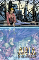 Aria Volume 3: The Uses Of Enchantment (Paperback)