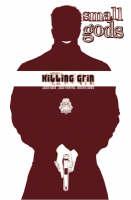 Small Gods Volume 1: Killing Grin (Paperback)