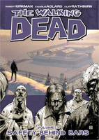 The Walking Dead Volume 3: Safety Behind Bars (Paperback)