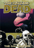 The The Walking Dead: The Walking Dead Volume 7: The Calm Before The Calm Before v. 7 (Paperback)