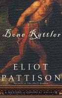 Bone Rattler: A Mystery of Colonial America (Paperback)