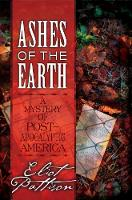 Ashes of the Earth: A Mystery of Post-Apocalyptic America (Hardback)