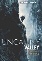 Uncanny Valley: Adventures in the Narrative (Hardback)