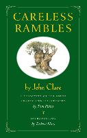 Careless Rambles by John Clare: A Selection of His Poems Chosen and Illustrated by Tom Pohrt (Hardback)