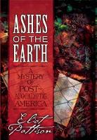 Ashes of the Earth: A Mystery of Post-Apocalyptic America (Paperback)