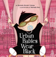 Urban Babies Wear Black - An Urban Babies Wear Black Book (Board book)