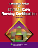 Springhouse Review for Critical Care Nursing Certification - Springhouse Nursing Review Series (Paperback)