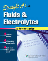 Straight A's in Fluids and Electrolytes - Straight A's (Paperback)