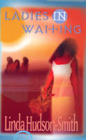 Ladies In Waiting (Paperback)
