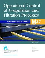 M37 Operational Control of Coagulation and Filtration Processes - Manual of Water Supply Practices (Paperback)