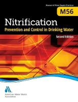M56 Nitrification Prevention and Control in Drinking Water - Manuals of Water Supply Practices (Paperback)